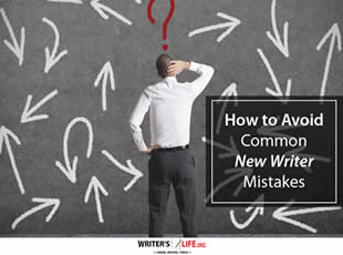 How to Avoid Common New Writer Mistakes - Writer's Life.org
