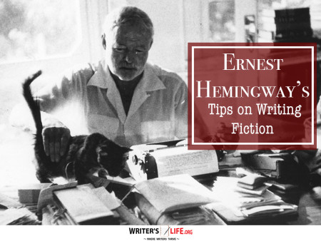 Ernest Hemingway's Tips on Writing Fiction - Writer's Life.org