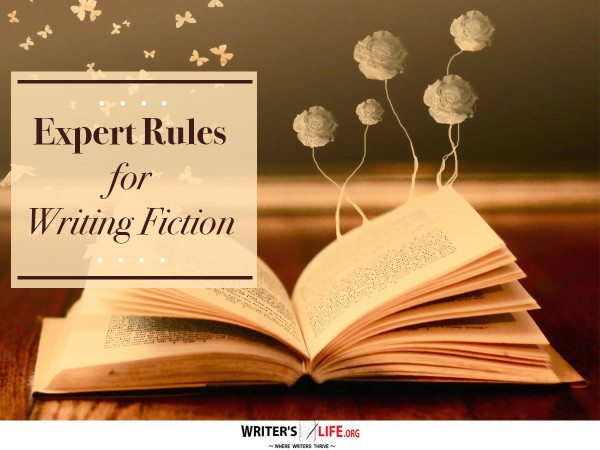 Expert Rules for Writing Fiction - Writer's Life.org
