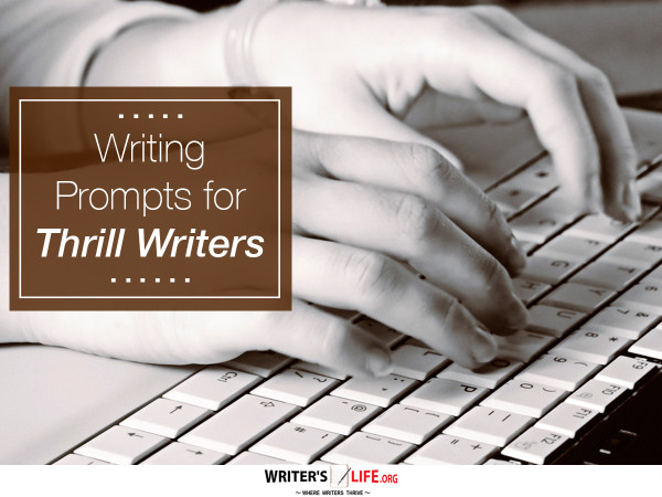 Writing Prompts for Thrill Writers - Writer's Life.org