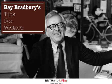 Ray Bradbury's Tips For Writers - Writer's Life.org