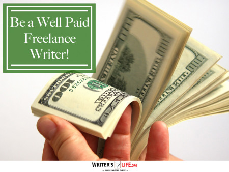 Be a Well Paid Freelance Writer! - Writer's Life.org