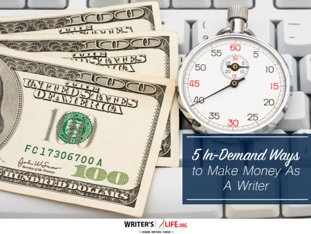 5 In-Demand Ways to Make Money As A Writer - Writer's Life
