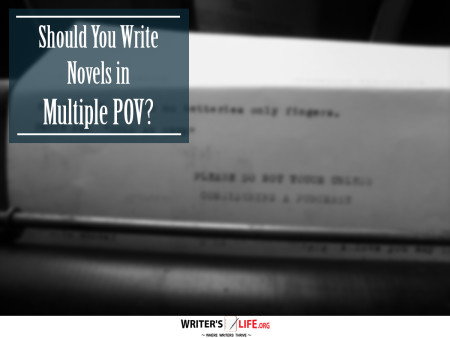 Should You Write Novels in Multiple POV? - Writer's Life.org