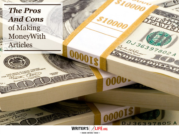 The Pros and Cons of Making Money With Articles - Writer's Life.or