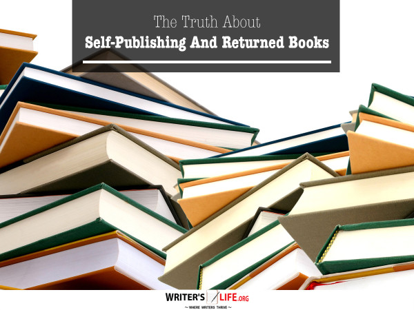 The Truth About Self-Publishing and Returned Books - Writer's L