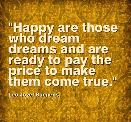 happy-are-those-who-dream-dreams-and-are-ready-to-pay-the-price-to-make-them-come-true-copy