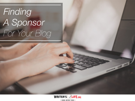 Finding a Sponsor For Your Blog - Writer's Life.org