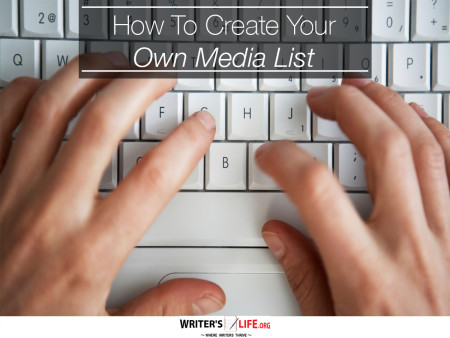 How To Create Your Own Media List - Writer's Life.org