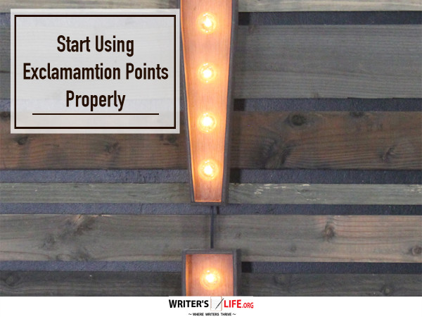 Start Using Exclamation Points Properly!!!!! - Writer's Life.org
