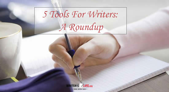5 Tools For Writers: A Roundup - Writer's Life.org
