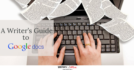 A Writer's Guide To Google Docs - Writer's Life.org