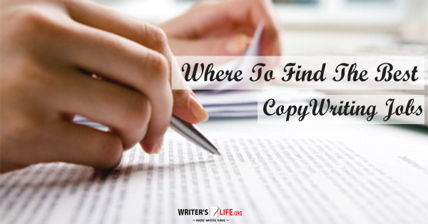 Where To Find The Best Copywriting Jobs - Writer's Life.org