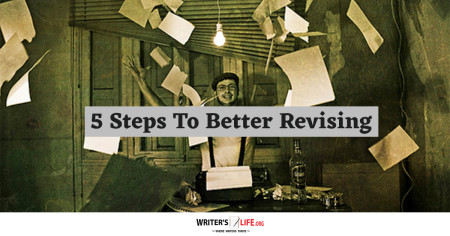 5 Steps To Better Revising - Writer's Life.org