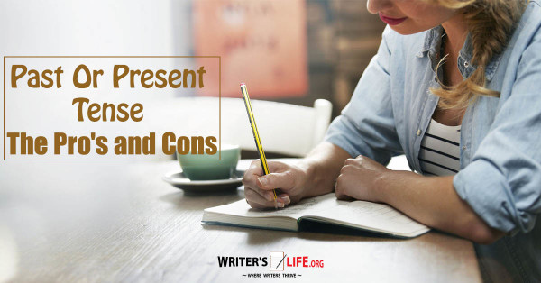 Past Or Present Tense - The Pro's and Cons - Writer's Life.org