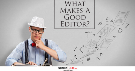 What Makes A Good Editor? - Writer's Life.org