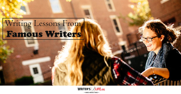 Writing Lessons From Famous Writers - Writer's Life.org