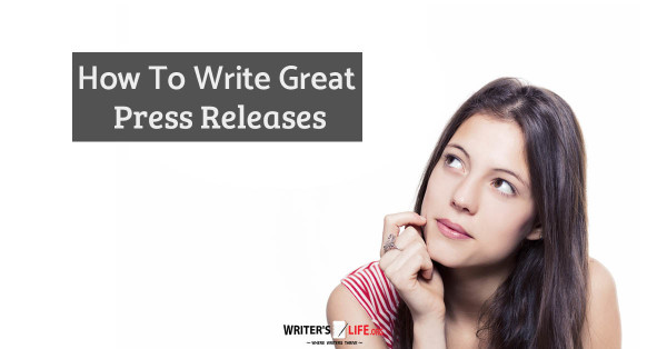 How To Write Great Press Releases - Writer's Life.org