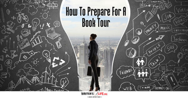 How To Prepare For A Book Tour - Writer's Life.org