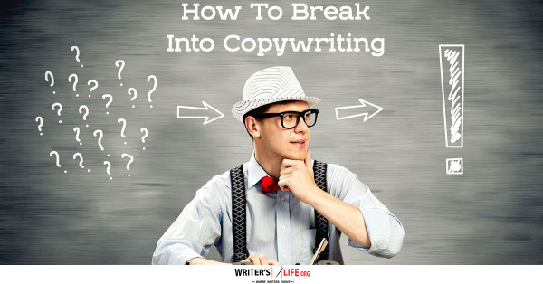How To Break Into Copywriting - Writer's Life.org