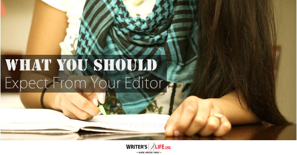 What You Should Expect From Your Editor - Writer's Life.org