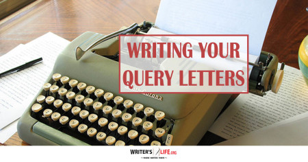 Writing Your Query Letters - Writer's Life.org