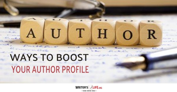 Ways To Boost Your Author Profile - Writer's Life.org