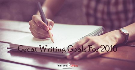 Great Writing Goals For 2016 - Writer's Life.org