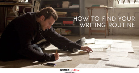 How To Find Your Writing Routine - Writer's Life.org
