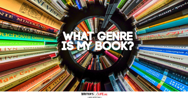 What Genre Is My Book? - Writer's Life.org