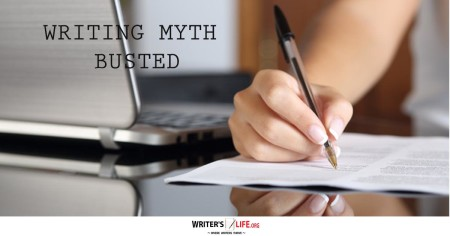 Writing Myths Busted - Writer's Life.org