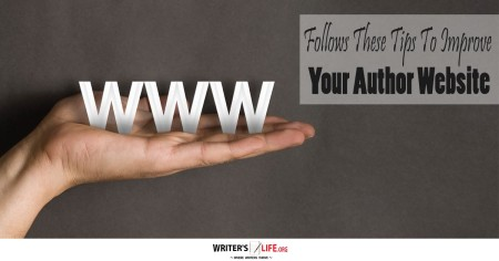 Follows These Tips To Improve Your Author Website - Writer's Life.org