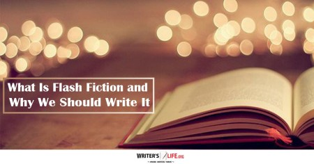 What Is Flash Fiction? And Why We Should Write It - Writer's Life.org