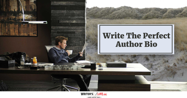 How To Write The Perfect Author Bio - Writer's Life.org