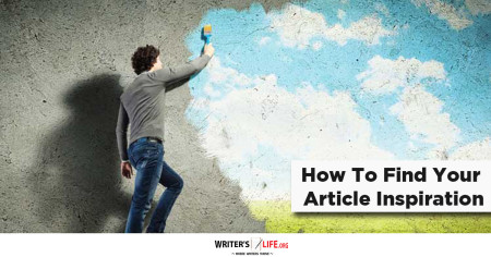 How To Find Your Article Inspiration - Writer's Life.org www.writerslife.org/