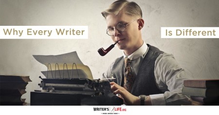 Why Every Writer Is Different - Writer's Life.org