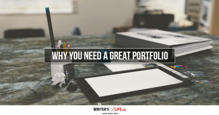 Why You Need A Great Portfolio - Writer's Life.org