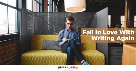 Fall in Love With Writing Again - Writer's Life.org