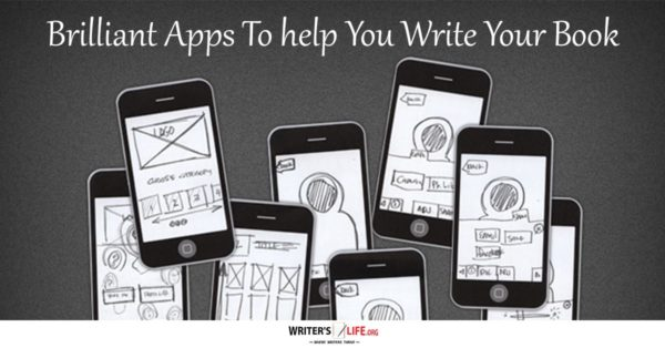 Brilliant Apps To help Your Write Your Book - Writer's Life.org