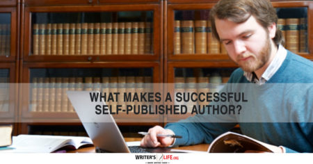 What Makes A Successful Self-Published Author? - Writer's Life.org