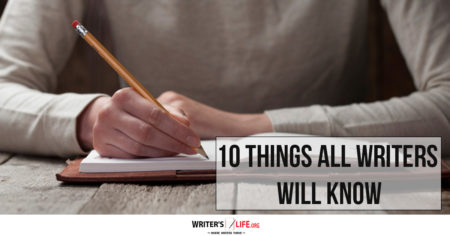 10 Things That only Writers Will Know