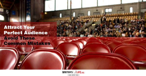 Attract Your Perfect Audience - Avoid These Common Mistakes