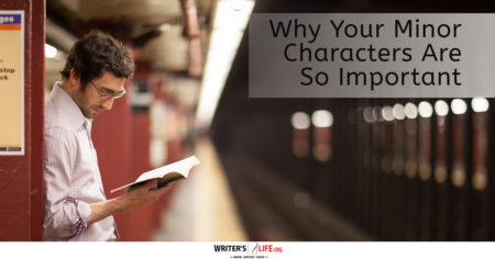 Why Your Minor Characters Are So Important - Writer's Life.org