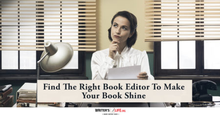 Find The Right Book Editor To Make Your Book Shine - Writer'slife.org