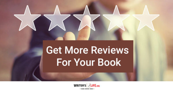 Get More Reviews For Your Book - Writer's Life.org