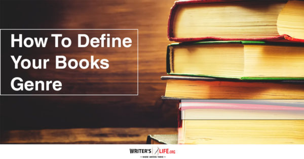 How To Define Your Books Genre - Writer's Life.org