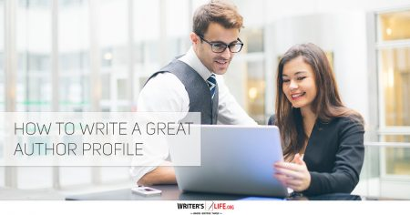 How To Write A Great Author Profile - Writer's Life.org