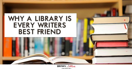 Why A Library Is Every Writers Best Friend - Writer's Life.org