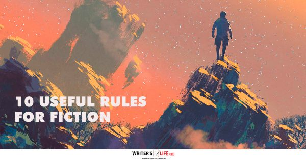 10 Useful Rules For Fiction - Writer's Life.org