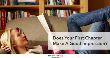 Does Your First Chapter Make A Good Impression? - Writer's Life.org